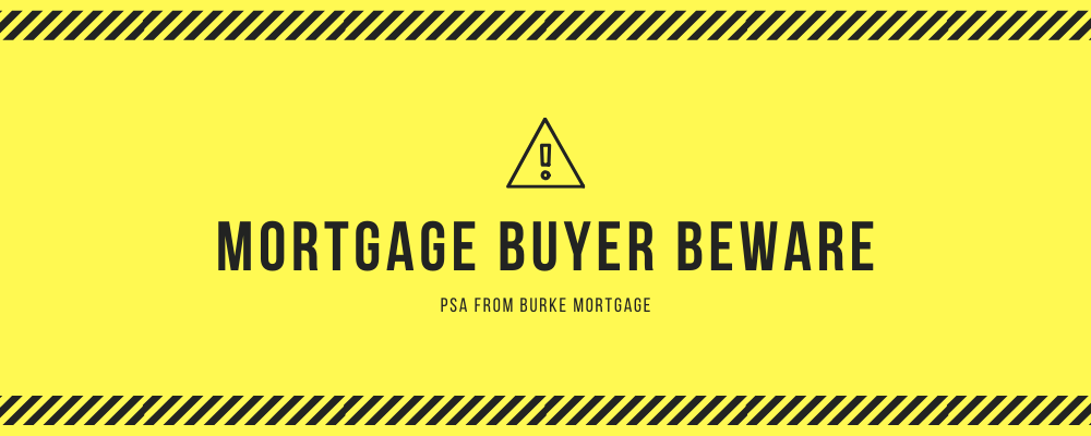 Burke... Mortgage Buyer Beware